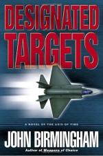 Designated Targets - John Birmingham