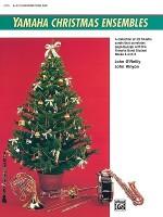 Yamaha Christmas Ensembles: Alto Sax, Baritone Sax (Yamaha Band Method) - John Kinyon, John O'Reilly