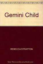 Gemini Child - REBECCA STRATTON