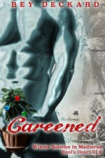 Careened: Winter Solstice in Madierus (Baal's Heart) - Bey Deckard, Starr Waddell