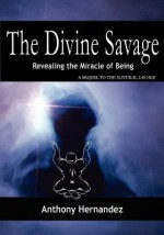 The Divine Savage - Anthony Hernandez