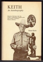Keith: An autobiography - Elmer Keith
