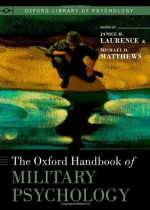 The Oxford Handbook of Military Psychology (Oxford Library of Psychology) - Janice H. Laurence, Michael D. Matthews