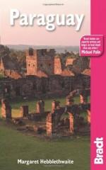 Paraguay (Bradt Travel Guide Paraguay) - Margaret Hebblethwaite