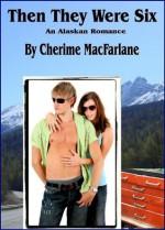 Then They Were Six - Cherime MacFarlane