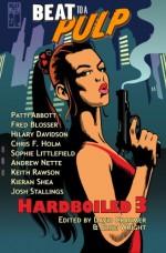 Beat to a Pulp: Hardboiled 3 - Patti Abbott, Fred Blosser, Hilary Davidson