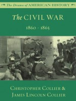The Civil War: 1860 - 1865 (The Drama of American History Series) - James Lincoln Collier, Christopher Collier