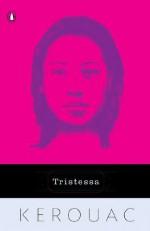 Tristessa - Jack Kerouac, Aram Saroyan