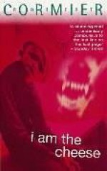 I Am the Cheese - Robert Cormier