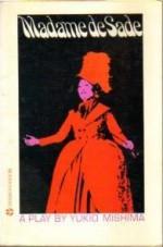 Madame de Sade - Yukio Mishima, Donald Keene
