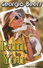 Run To You (Puppy Love Romance #2) - Georgia Beers