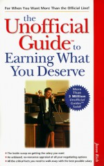 The Unofficial Guide to Earning What You Deserve - Jason R. Rich