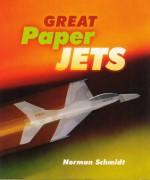 Great Paper Jets - Norman Schmidt