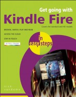 Get Going with Kindle Fire in Easy Steps: Covers the Standard and HD Models - Nick Vandome