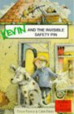 Kevin and the Invisible Safety Pin - Vivian French, Chris Fisher