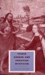 Power, Gender and Christian Mysticism (Cambridge Studies in Ideology and Religion) - Grace M. Jantzen