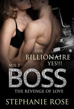 Romance: New Adult and College Romance: Yes!!! Boss 2( Contemporary Fiction SPECIAL FREE BOOK INCLUDED) (Billionaire Stepbrother Threesome Menage Women's Fiction) - Stephanie Rose