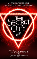 The Secret City: An edge of your seat Young Adult fantasy novel (The Alchemist Chronicles teen series Book 2) - C.J. Daugherty, Carina Rozenfeld