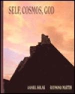 Self, Cosmos, God - Daniel Kolak, Raymond Martin
