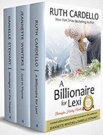 A Billionaire For Lexi: Holiday Novella (The Barrington Billionaires, Book 3.5) - Ruth Cardello, Jeannette Winters, Danielle Stewart