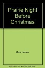 Prairie Night Before Christmas (Night Before Christmas (Gibbs)) - James Rice