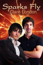 Sparks Fly - Clare London