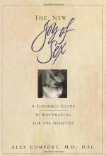 The New Joy of Sex - Alex Comfort, Julie Rubenstein, John Raynes