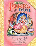 There's a Princess in the Palace - Zoe B. Alley