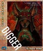 Digger, Volume Four - Ursula Vernon