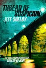 Thread of Suspicion - Jeff Shelby