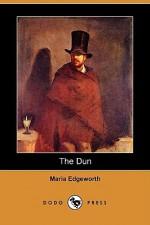 The Dun (Dodo Press) - Maria Edgeworth