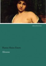 Alraune (German Edition) - Hanns Heinz Ewers