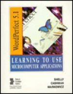 Learning to use microcomputerapplications: WordPerfect 5.1 - Lyn Markowicz, Thomas J. Cashman
