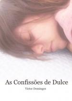 As Confissões de Dulce - Victor Domingos