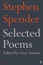 Selected Poems - Stephen Spender, Grey Gowrie