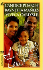 A Mother's Touch: More Than FriendsAll The Way HomeBrianna's Garden - Viveca Carlysle, Raynetta Manees, Candice Poarch