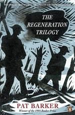 The Regeneration Trilogy - Pat Barker