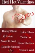 Red Hot Valentines - Shannon West, Destiny Blaine, AJ Kelton, Diana Sheridan, Tavish Lee, Faith Gibson, Danielle Summers, Susan Scott