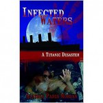 Infected Waters: A Titanic Disaster - Alathia Paris Morgan, Nicki Paris