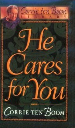 He Cares for You (Corrie Ten Boom Library) - Corrie ten Boom, Corrie ten Boom