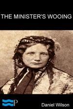 The Minister's Wooing - Harriet Beecher Stowe, Pyrrhus Press