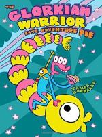 The Glorkian Warrior Eats Adventure Pie - James Kochalka