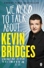 We Need to Talk About . . . Kevin Bridges by Kevin Bridges (4-Jun-2015) Paperback - Kevin Bridges