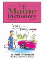 The Maine Dictionary - John McDonald, Peter Wallace