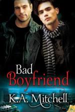 Bad Boyfriend - K.A. Mitchell