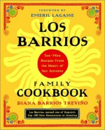 Los Barrios Family Cookbook: Tex-Mex Recipes from the Heart of San Antonio - Diana Barrios Trevino, Emeril Lagasse