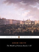 The Wealth of Nations, Books 1-3 - Adam Smith, Andrew S. Skinner
