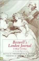 London Journal, 1762-1763 - Peter Ackroyd, James Boswell, Frederick A. Pottle