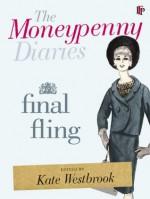 The Moneypenny Diaries: Final Fling - Kate Westbrook, Samantha Weinberg
