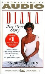 DIANA: Her True Story - Andrew Morton, Stephanie Beacham